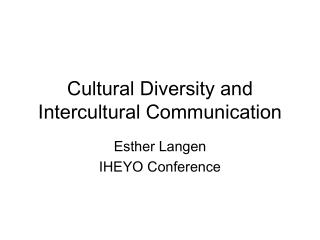 Cultural Diversity and Intercultural Communication