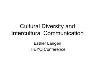 Cultural Diversity and Intercultural Communication