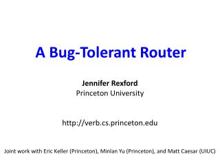 A Bug-Tolerant Router