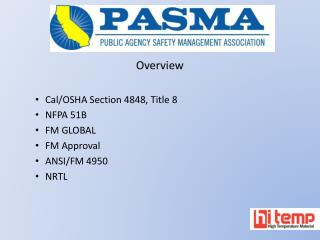 Overview Cal/OSHA Section 4848, Title 8 NFPA 51B FM  GLOBAL FM Approval ANSI/FM 4950 NRTL