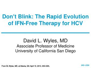 Don ' t Blink: The Rapid Evolution of IFN-Free Therapy for HCV