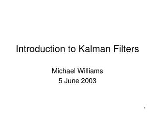 Introduction to Kalman Filters