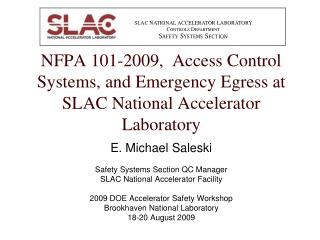 E. Michael Saleski Safety Systems Section QC Manager SLAC National Accelerator Facility