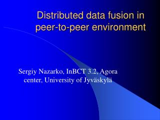 Distributed data fusion in peer-to-peer environment