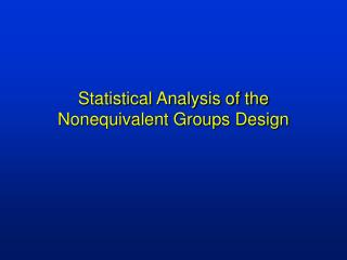 Statistical Analysis of the Nonequivalent Groups Design