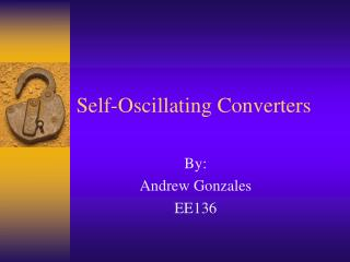 Self-Oscillating Converters