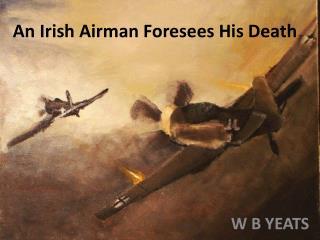 An Irish Airman Foresees His Death