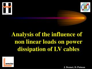 Analysis of the influence of non linear loads on power dissipation of LV cables