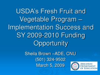 USDA s Fresh Fruit and Vegetable Program   Implementation Success and SY 2009-2010 Funding Opportunity
