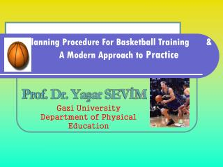 Planning Procedure For Basketball Training       &  A Modern Approach to  Practice