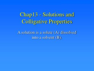 Chap13 - Solutions and Colligative Properties