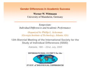 Gender Differences in Academic Success  Werner W. Wittmann University of Mannheim, Germany