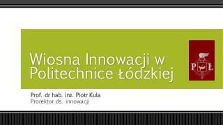 Wiosna Innowacji w Politechnice Łódzkiej