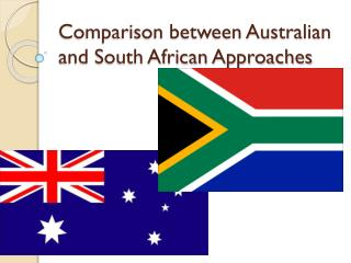 Comparison between Australian and South African Approaches