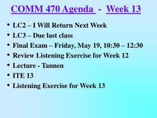 COMM 470 Agenda   -   Week 13