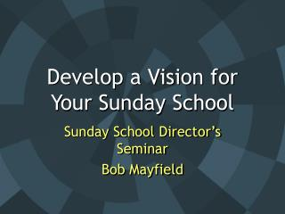 Develop a Vision for Your Sunday School