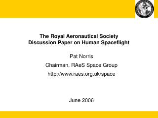 The Royal Aeronautical Society  Discussion Paper on Human Spaceflight