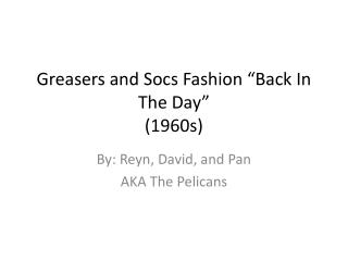 """Greasers and Socs Fashion """"Back In The Day"""" (1960s)"""