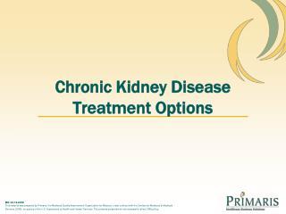Chronic Kidney Disease Treatment Options