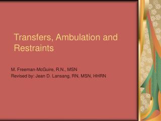 Transfers, Ambulation and  Restraints