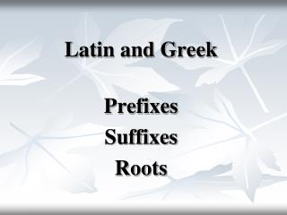 Latin and Greek