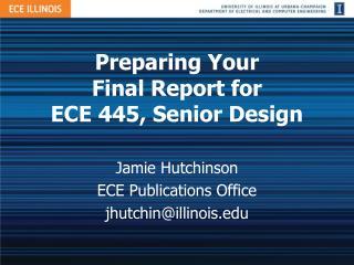 Preparing Your  Final Report for  ECE 445, Senior Design