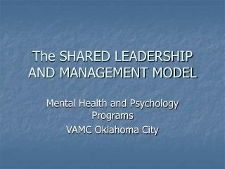The SHARED LEADERSHIP AND MANAGEMENT MODEL
