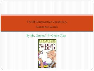 The BFG Interactive Vocabulary Nonsense Words