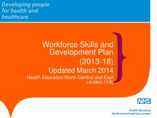 Workforce  Skills and Development Plan  (2013-18) Update d March 2014