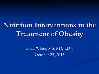 Nutrition Interventions in the Treatment of Obesity