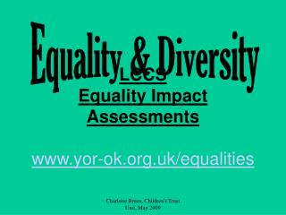 LCCS Equality Impact Assessments yor-ok.uk/equalities