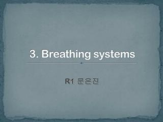 3. Breathing systems
