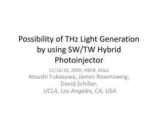 Possibility of THz Light Generation by using SW/TW Hybrid  Photoinjector
