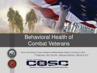 Behavioral Health of  Combat Veterans