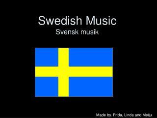 Swedish Music Svensk musik