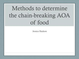 Methods to determine the chain-breaking AOA of food