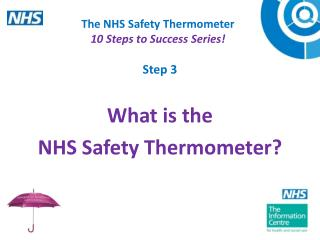 The NHS Safety Thermometer 10 Steps to Success Series