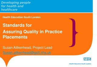 Health Education South London Standards for  Assuring Quality in Practice Placements
