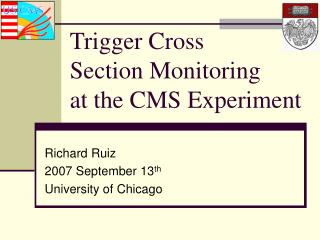 Trigger Cross Section Monitoring at the CMS Experiment