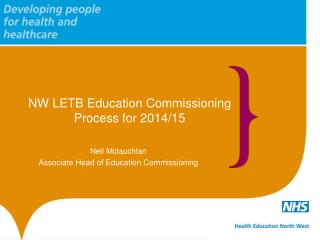 NW LETB Education Commissioning Process for 2014/15