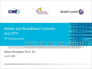 Mobile and Broadband Contents and IPTV IP Transformation