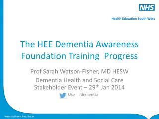 The HEE Dementia Awareness Foundation Training  Progress