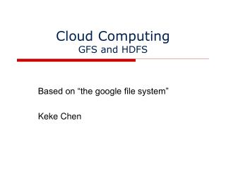 Cloud Computing GFS and HDFS