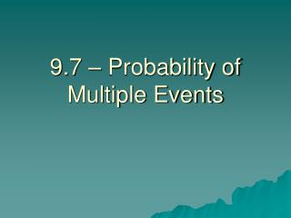9.7 � Probability of Multiple Events