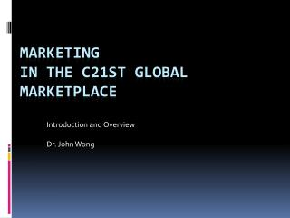MARKETING in the C21st Global Marketplace