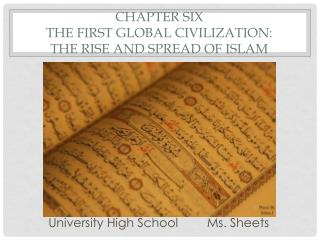 Chapter Six The First Global Civilization:  The Rise and Spread of Islam