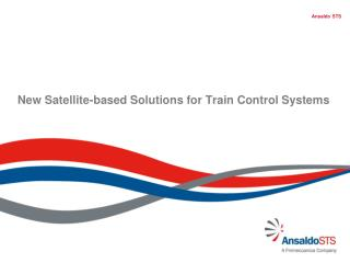 New Satellite-based Solutions for Train Control Systems