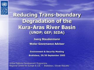 Reducing Trans-boundary Degradation of the  Kura-Aras River Basin  (UNDP; GEF; SIDA)