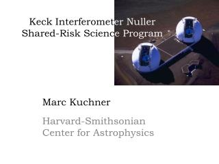 Marc Kuchner Harvard-Smithsonian Center for Astrophysics