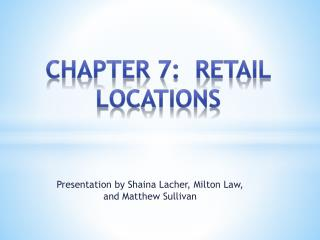 Chapter 7:  Retail Locations